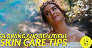 glowing-and-beautiful-skin-care-tips-2