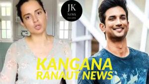 Kangana-Ranaut-News-sushant
